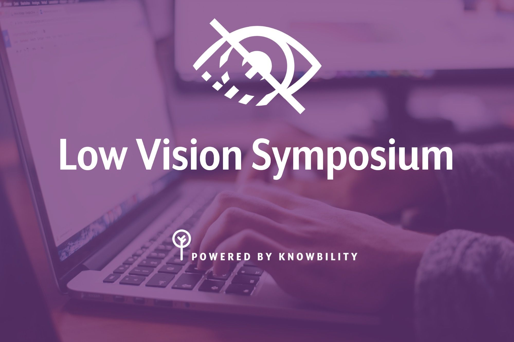 Low vision symposium. Powered by knowbility.