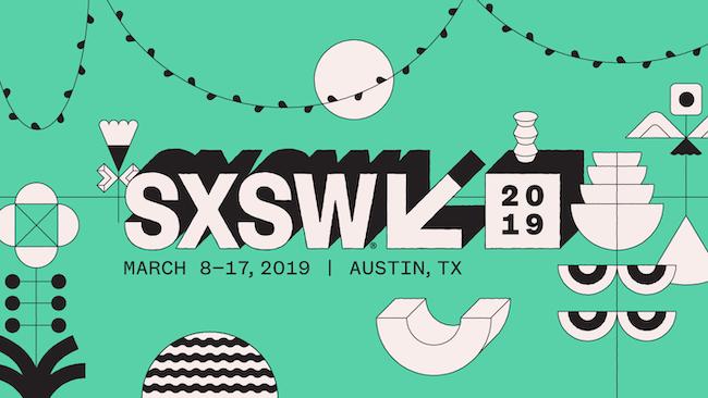 SxSW 2019. March 8-17, 2019.
